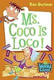 Ms. Coco Is Loco! (My Weird School)