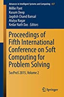 Proceedings of Fifth International Conference on Soft Computing for Problem Solving: SocProS 2015, Volume 2 (Advances in Intelligent Systems and Computing)