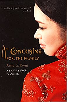 A Concubine for the Family: A Family Saga in China by [Kwei, Amy]