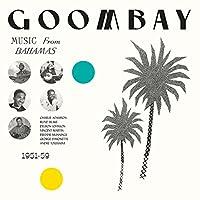 Goombay! Music From The Bahamas 1951-59 [Analog]