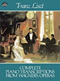 Liszt: Complete Piano Transcriptions from Wagner's Operas