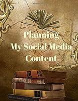 Planning My Social Media Content: Social Media Content Calendar Business Posts Planner