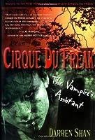 Cirque Du Freak #2: The Vampire's Assistant: Book 2 in the Saga of Darren Shan (Cirque Du Freak, the Saga of Darren Shan)
