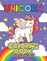 Unicorn Coloring Book for Kids Ages 8-12: Creature Unicorns Collection Coloring Books for Kids