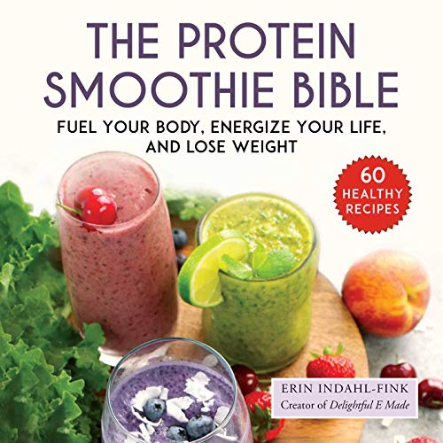 The Protein Smoothie Bible: Fu...
