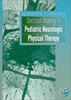 Decision Making in Pediatric Neurologic Physical Therapy (Clinics in Physical Therapy S.)