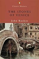 The Stones of Venice (Classic History)