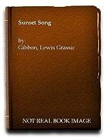 Scots Quair: Sunset Song Bk. 1