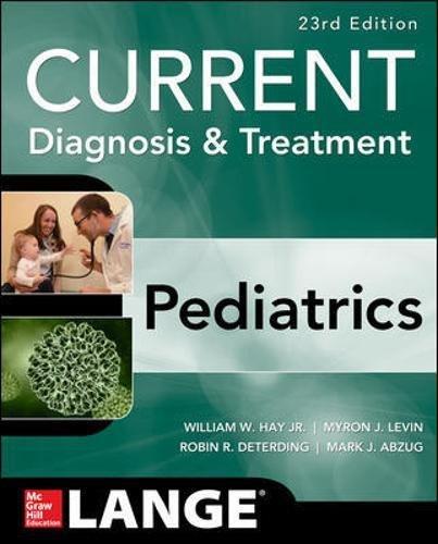 CURRENT Diagnosis and Treatment Pediatrics, Twenty-Third Edition (Current Pediatric Diagnosis & Treatment)