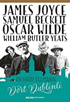James Joyce - Samuel Beckett - Oscar Wilde - William Butler Yeats - Dort Dublinli