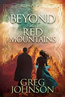Beyond the Red Mountains (Morgan James Fiction)
