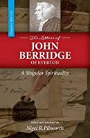 The Letters of John Berridge of Everton: A Singular Spirituality (PB)