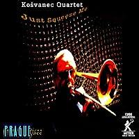 Kosvanec Quartet: Just Squeeze Me