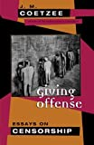Giving Offense: Essays on Censorship by J. M. Coetzee(1997-11-08)