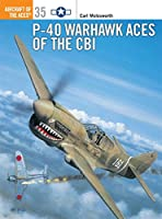 P-40 Warhawk Aces of the CBI (Aircraft of the Aces)