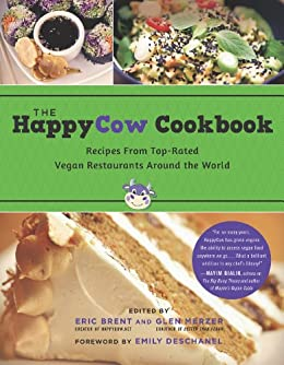 The HappyCow Cookbook: Recipes from Top-Rated Vegan Restaurants around the World by [Brent, Eric, Glen Merzer]