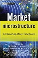 Market Microstructure: Confronting Many Viewpoints (The Wiley Finance Series)