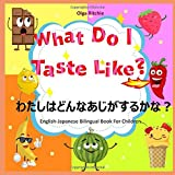 What Do I Taste Like? English-Japanese Bilingual Book For Ch…