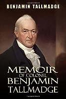 Memoir of Colonel Benjamin Tallmadge【洋書】 [並行輸入品]