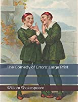 The Comedy of Errors: Large Print