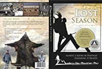 The Modern Day Mountain Man, The Lost Season : Alaska hunting adventures for brown bear, caribou, Dall sheep, and wolf
