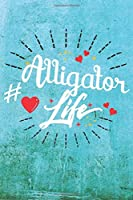 Alligator Life: Best Gift Ideas Blank Line Notebook and Diary to Write. Best Gift for Everyone, Pages of Lined & Blank Paper