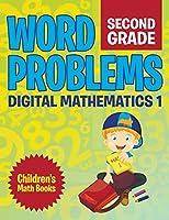 Word Problems Second Grade: Digital Mathematics 1 Children's Math Books