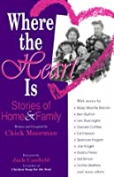 Where the Heart Is: Stories of Home and Family