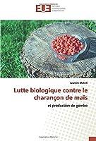 Lutte biologique contre le charançon de maïs: et production de gombo