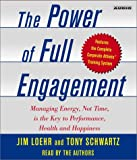 The Power of Full Engagement: Managing Energy, Not Time, is the Key to High Performance and Personal Renewal 画像