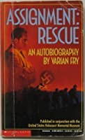 Assignment: Rescue : An Autobiography (Point)