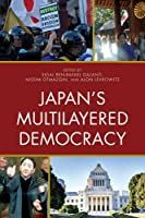 Japan's Multilayered Democracy (New Studies in Modern Japan) by Unknown(2016-08-29)