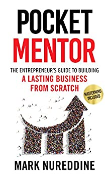 Pocket Mentor: The Entrepreneur's Guide to Building a Lasting Business from Scratch (Mastermind Included) by [Nureddine, Mark]