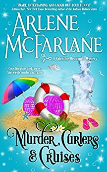 Murder, Curlers, and Cruises: A Valentine Beaumont Mystery (The Murder, Curlers Series Book 3) by [McFarlane, Arlene]