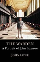 The Warden: Life of John Sparrow