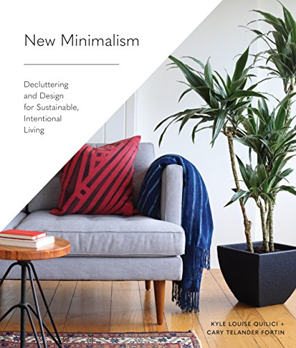 New Minimalism: Decluttering and Design for Sustainable, Simplified, Intentional Living