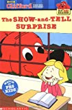 Show-And-Tell Surprise: Clifford the Big Red Dog (Clifford Big Red Reader)