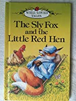 Sly Fox And The Little Red Hen (Well-Loved Tales)