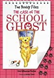 The Case of the School Ghost (The Buddy Files)