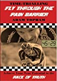 Time-Trialling. Fly Through the Pain Barrier: Achieve Your True Potential in the Race of Truth! (English Edition)