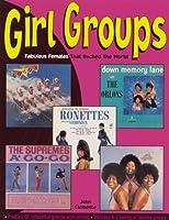 Girl Groups: Fabulous Females That Rocked the World