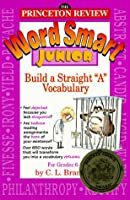 "Word Smart Junior: How to Build a Straight ""A"" Vocabulary"