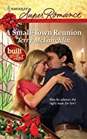 A Small-Town Reunion (Harlequin Super Romance: Built to Last)