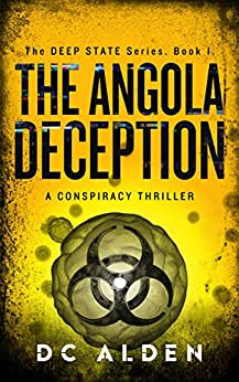 The Angola Deception: A Global Conspiracy Thriller (The Deep State Series Book 1) by [ALDEN, DC]