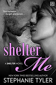 Shelter Me: A Shelter Novel by [Tyler, Stephanie]