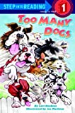 Too Many Dogs (Step Into Reading: (Early Pb))