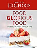 Food Glorious Food: Incredibly Delicious Low-GL Recipes 画像