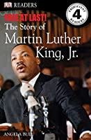 DK Readers L4: Free At Last: The Story of Martin Luther King, Jr. (DK Readers Level 4)