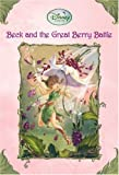 Beck and the Great Berry Battle (Disney Fairies) (A Stepping Stone Book(TM))