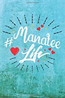 Manatee Life: Best Gift Ideas Life Quotes Blank Line Notebook and Diary to Write. Best Gift for Everyone, Pages of Lined & Blank Paper